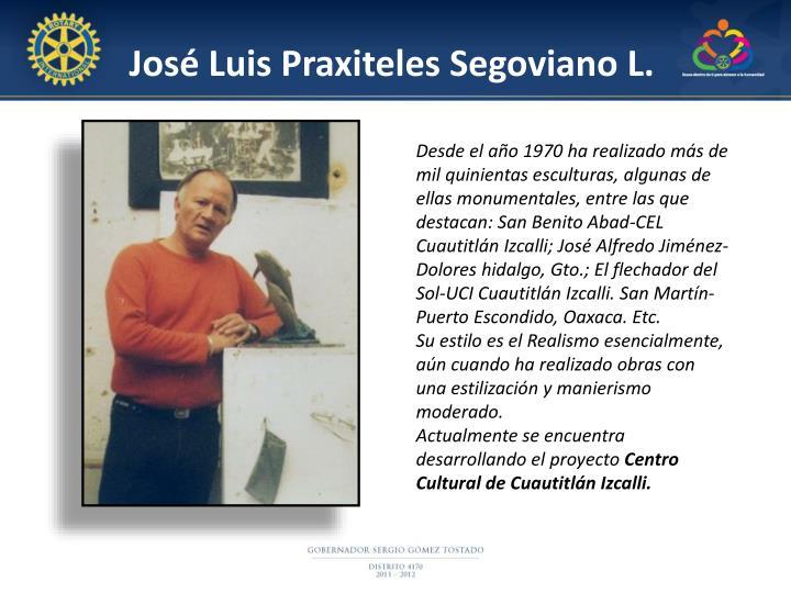 José Luis Praxiteles Segoviano L.