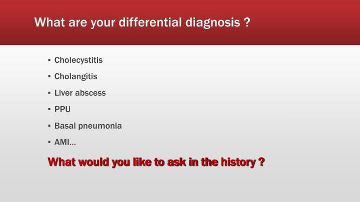What are your differential diagnosis