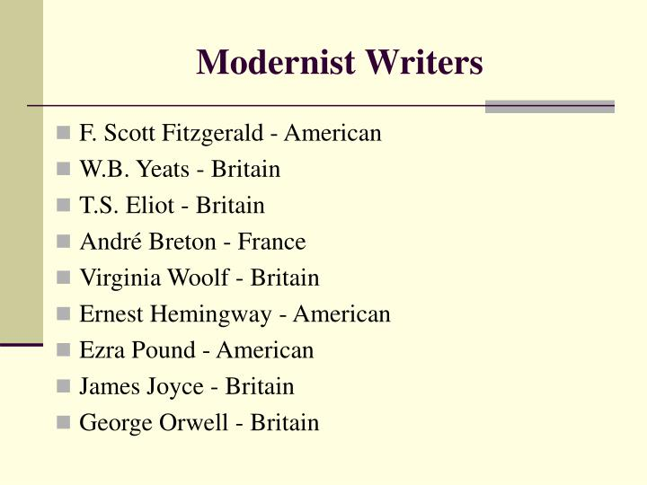 american modernist writers Modernism and food studies: politics, aesthetics, and the avant-garde  on the  american university system, arguing that the modernist writer offers the antidote.
