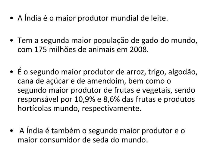A Índia é o maior produtor mundial de leite.