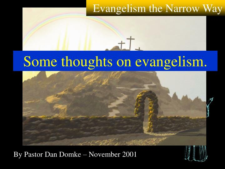 Evangelism the Narrow Way