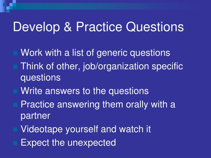 Develop & Practice Questions