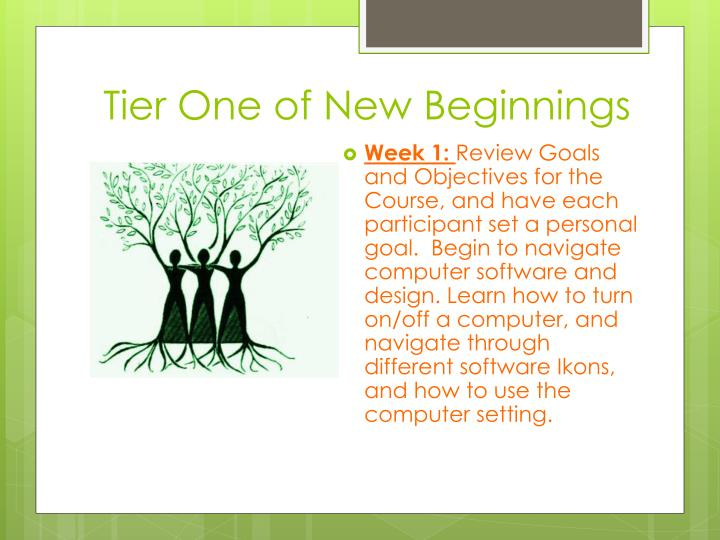 Tier One of New Beginnings