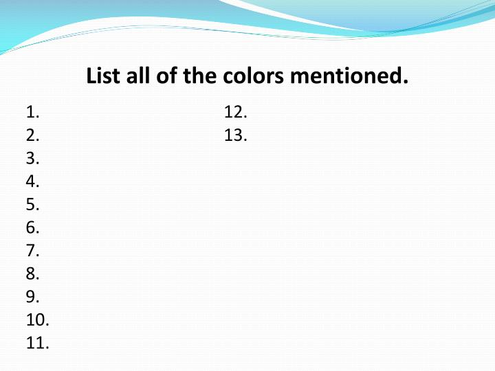 List all of the colors mentioned.