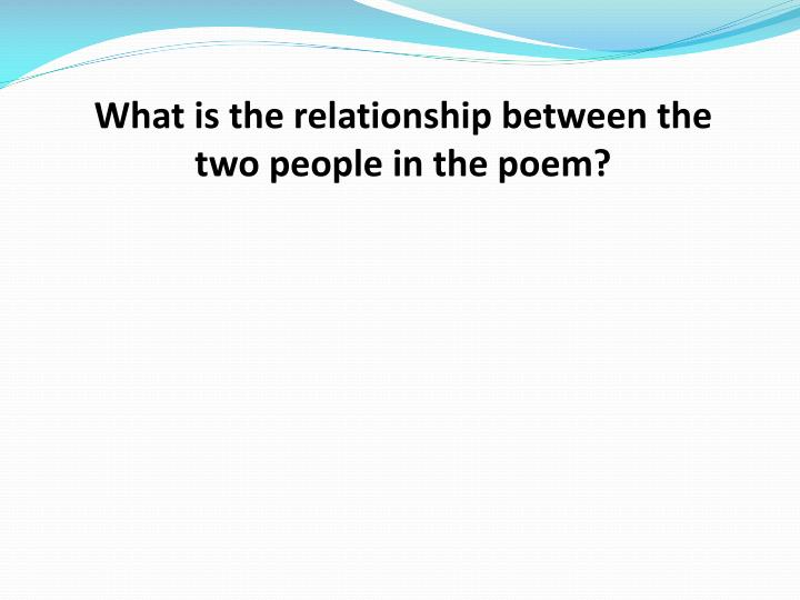What is the relationship between the two people in the poem?