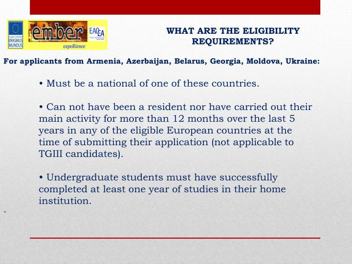 WHAT ARE THE ELIGIBILITY REQUIREMENTS?
