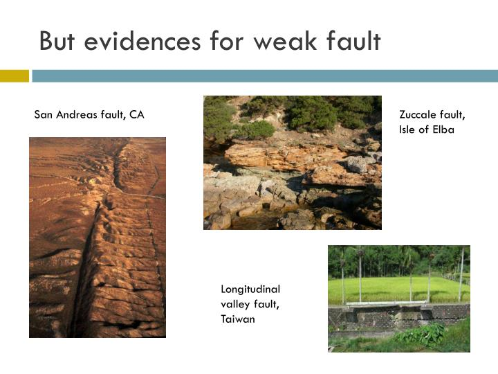 But evidences for weak fault