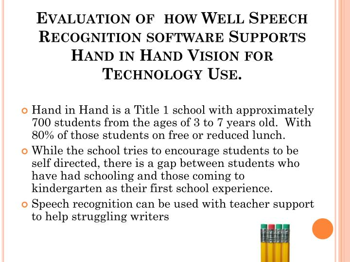 Evaluation of  how Well Speech Recognition software Supports Hand in Hand Vision for Technology Use.