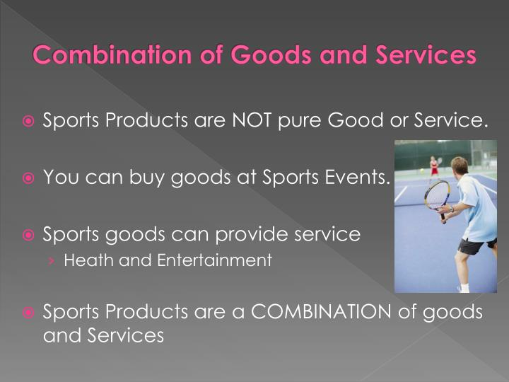 Combination of Goods and Services