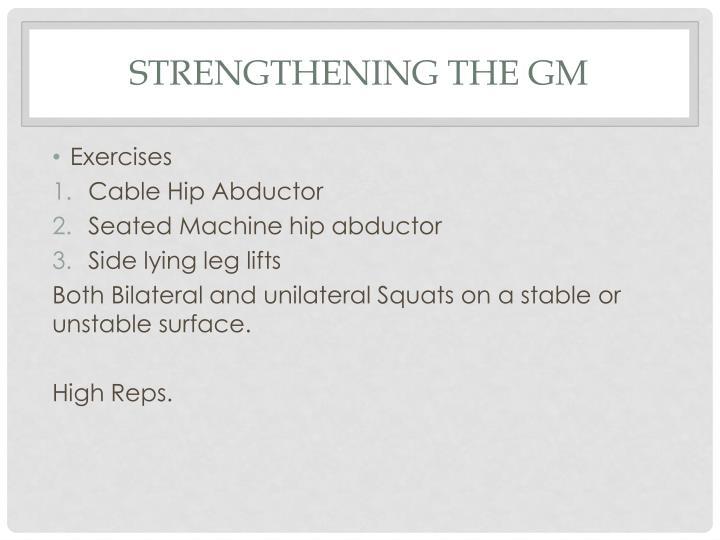 Strengthening the GM