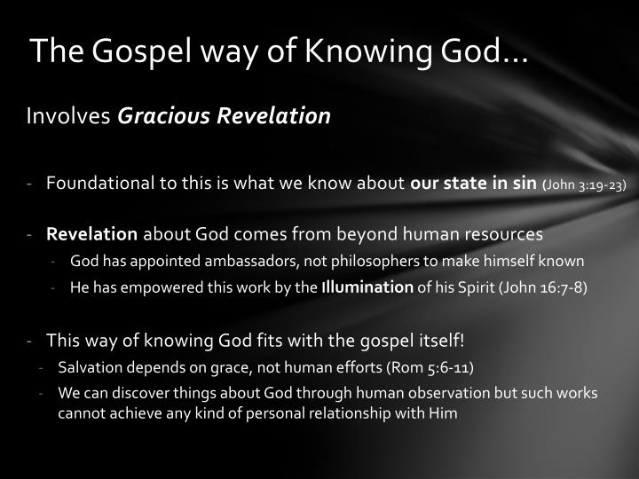 The Gospel way of Knowing God…