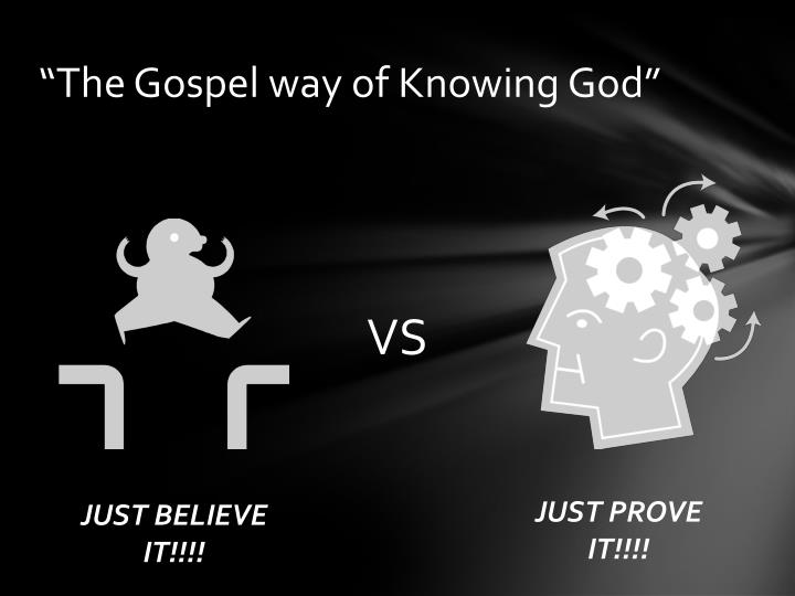 """The Gospel way of Knowing God"""