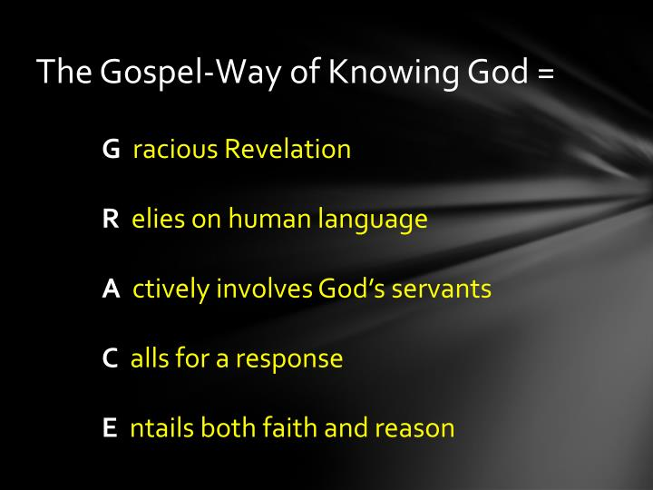 The Gospel-Way of Knowing God =