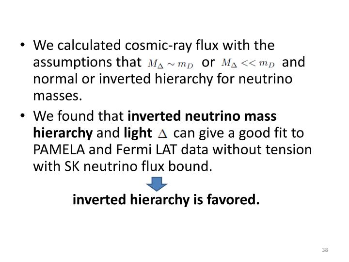 We calculated cosmic-ray flux with the assumptions that                 or                   and  normal or inverted hierarchy for neutrino masses.