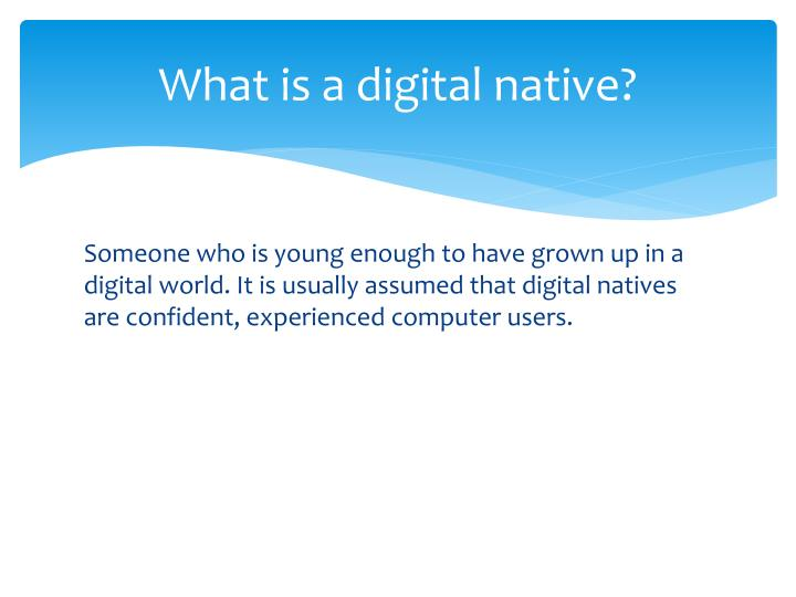 What is a digital native?