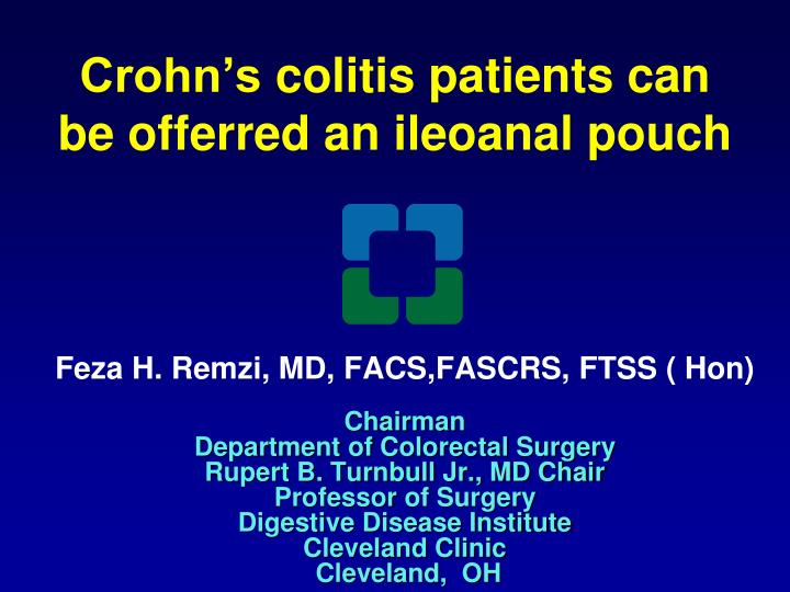 Crohn s colitis patients can be offerred an ileoanal pouch