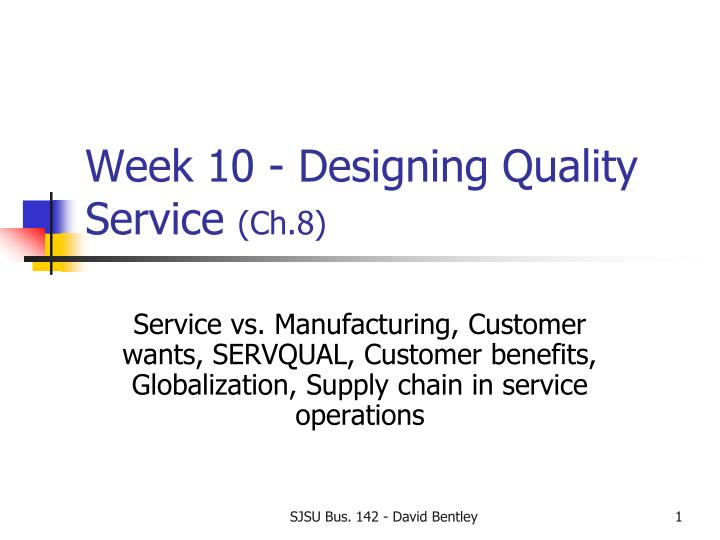 Week 10 designing quality service ch 8