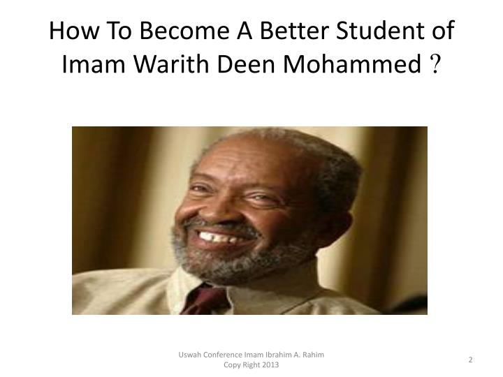 How To Become A Better Student of Imam Warith Deen Mohammed?