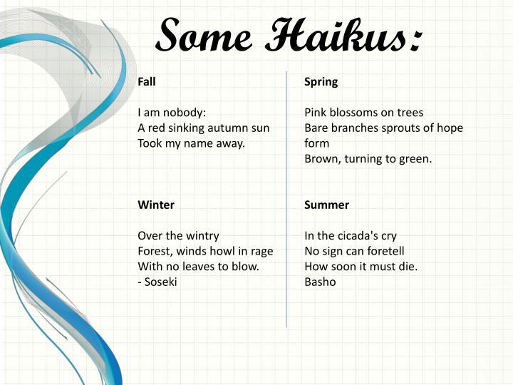 Some Haikus:
