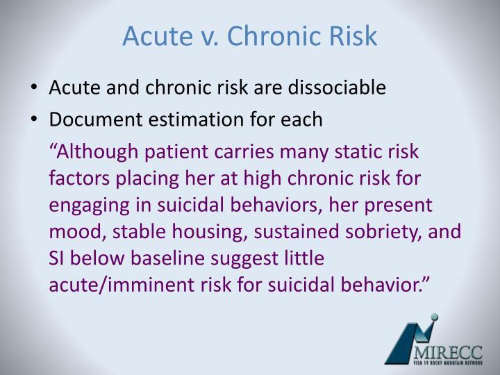 Acute v. Chronic Risk