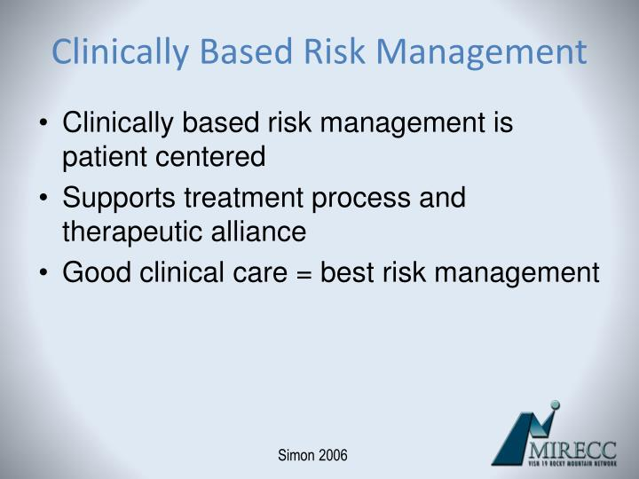 Clinically Based Risk Management