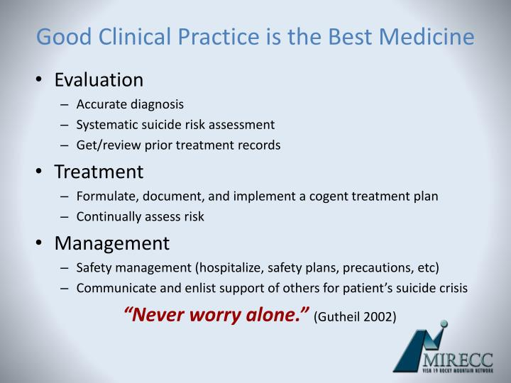 Good Clinical Practice is the Best Medicine