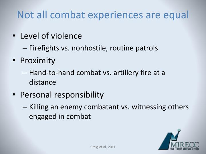 Not all combat experiences are equal