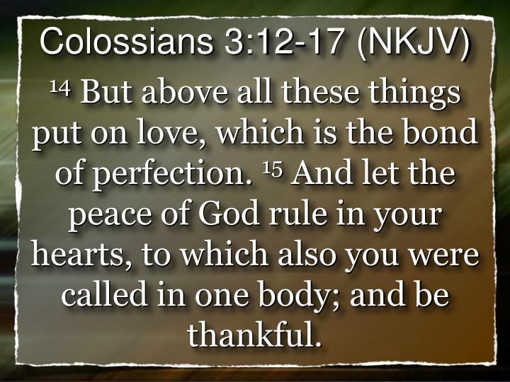 Colossians 3:12-17 (NKJV)