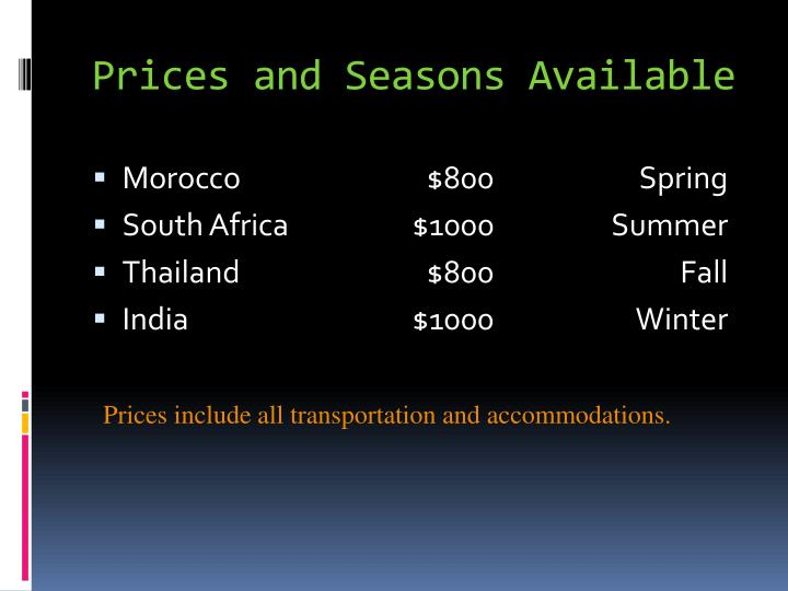 Prices and Seasons Available