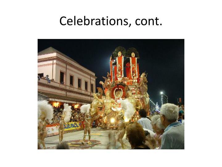 Celebrations, cont.