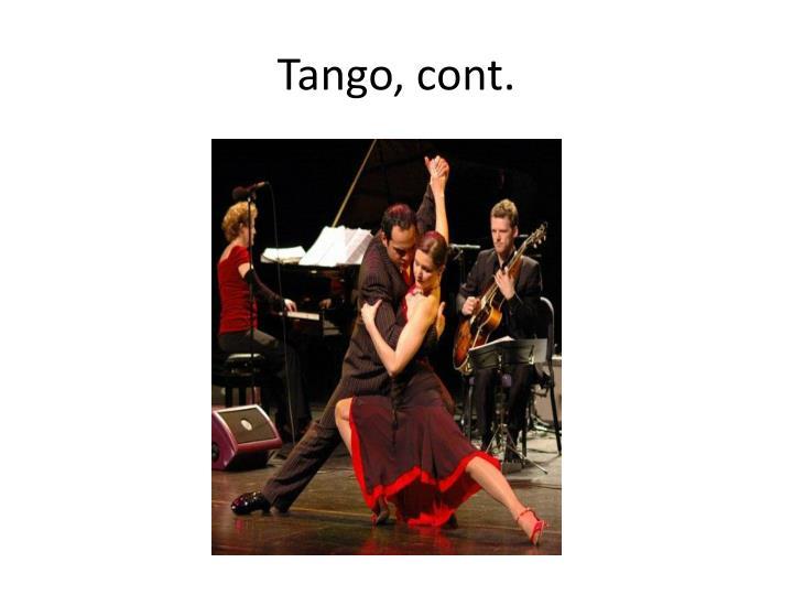Tango, cont.