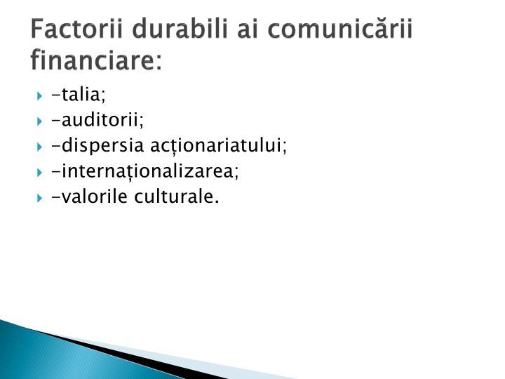 Factorii durabili ai comunicării financiare:
