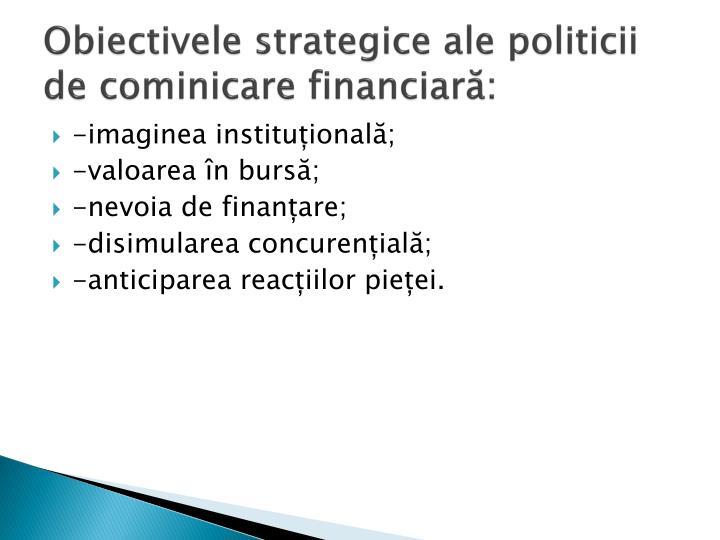 Obiectivele strategice ale politicii de cominicare financiară: