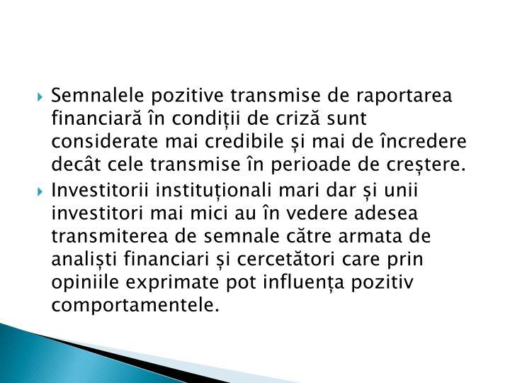 Semnalele pozitive transmise de raportarea financiară în condiții de criză sunt considerate mai credibile și mai de încredere decât cele transmise în perioade de creștere.