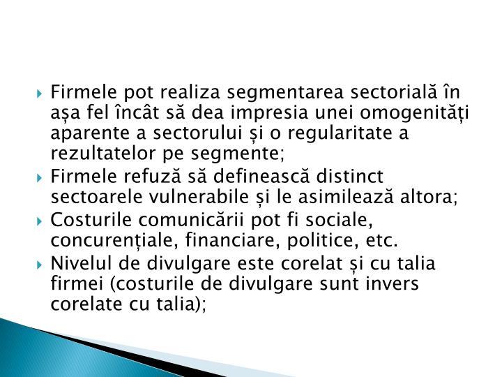 Firmele pot realiza segmentarea sectorială în așa fel încât să dea impresia unei omogenități aparente a sectorului și o regularitate a rezultatelor pe segmente;