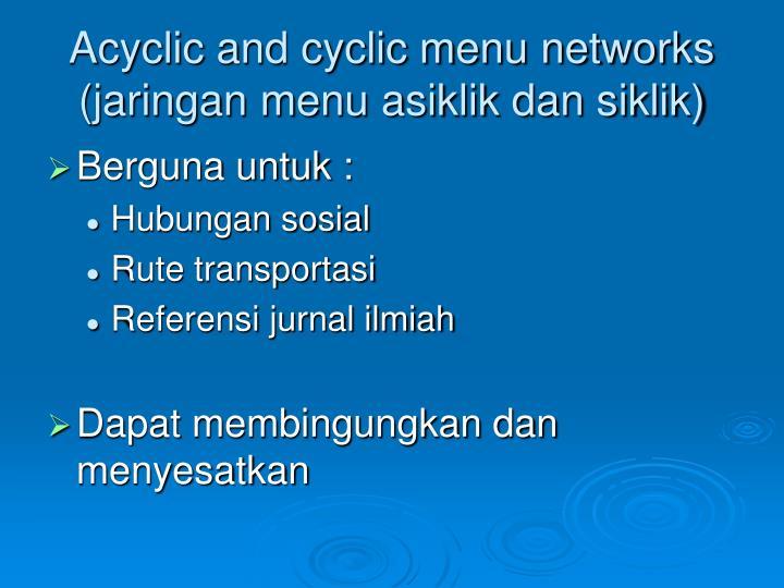 Acyclic and cyclic menu networks (jaringan menu asiklik dan siklik)