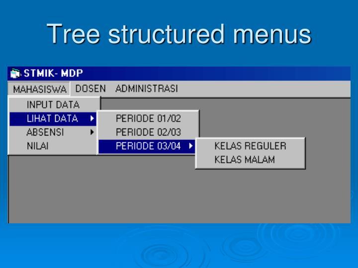 Tree structured menus