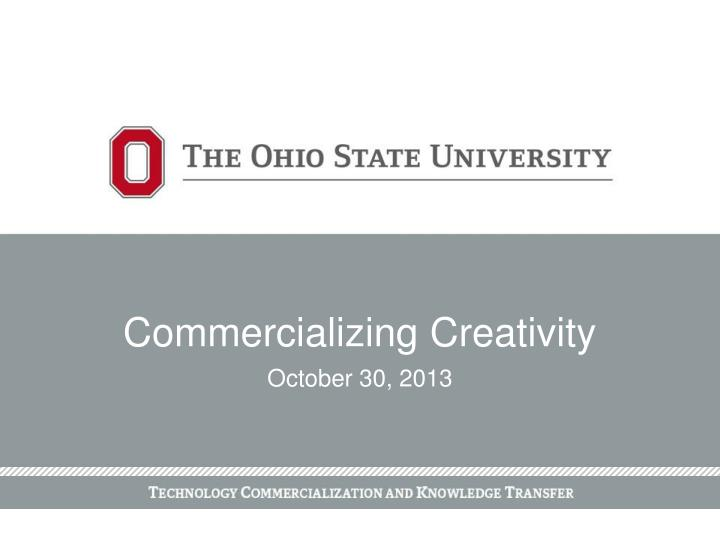 Commercializing creativity october 30 2013