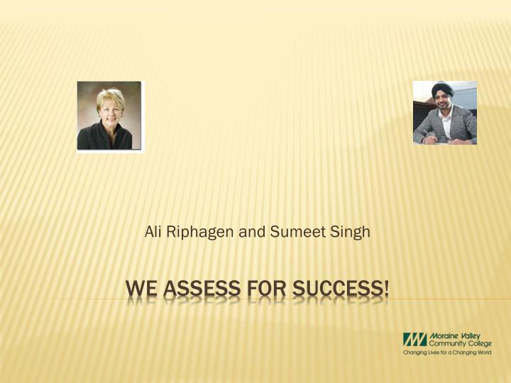 Ali riphagen and sumeet singh