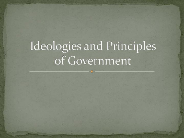 Ideologies and principles of government