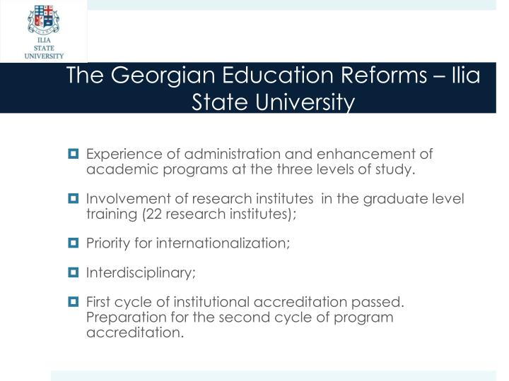 The Georgian Education Reforms – Ilia State University
