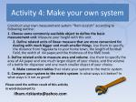 activity 4 make your own system