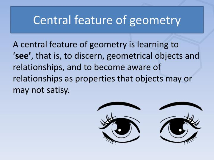 Central feature of geometry