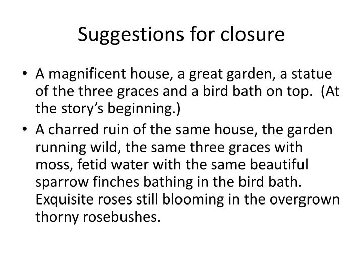 Suggestions for closure
