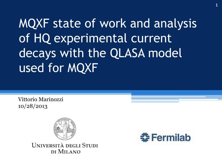 MQXF state of work and analysis of HQ experimental current decays with the QLASA model used for MQXF...