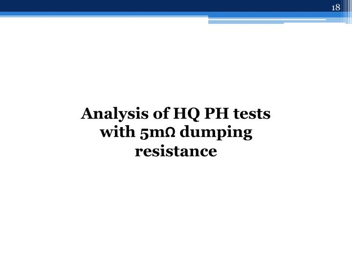 Analysis of HQ PH tests with 5m