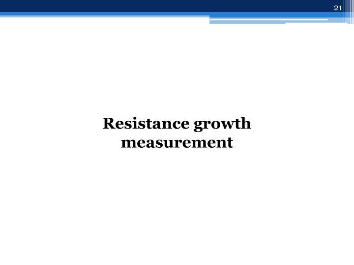 Resistance growth measurement