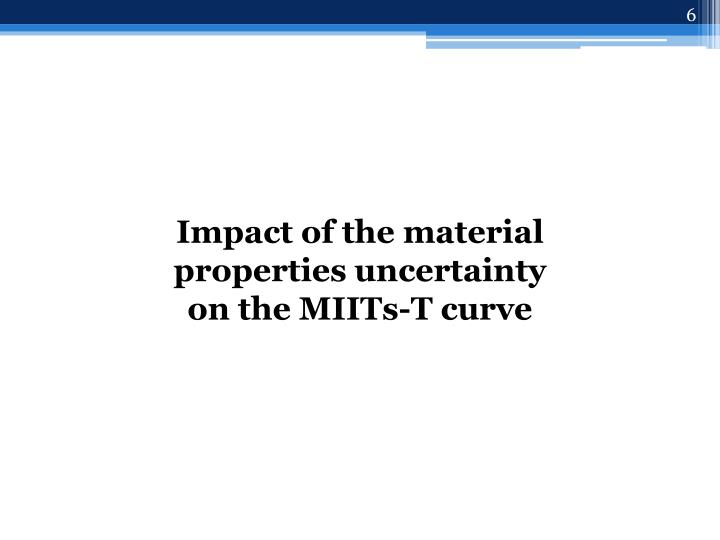 Impact of the material properties uncertainty on the MIITs-T curve