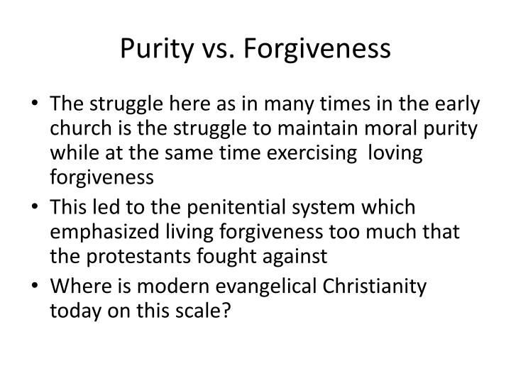 Purity vs. Forgiveness