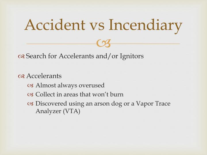Accident vs incendiary